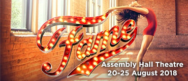 Fame - The Assembly Hall - 20-25 August 2018