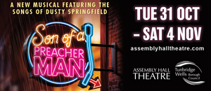 Assembly Hall Theatre - Son Of A Preacher Man