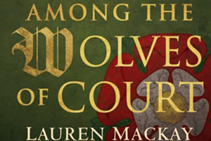 Hever Festival Theatre : Among The Wolves of Court