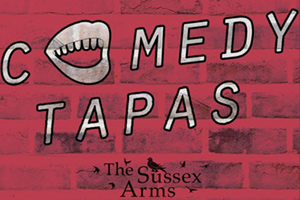 Sussex Arms : Comedy Tapas