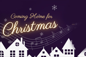 Assembly Hall Theatre : Coming Home For Christmas