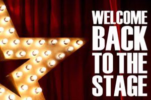 Stag Theatre, Sevenoaks : Welcome Back To The Stage