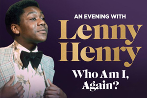 Assembly Hall Theatre : An Evening with Lenny Henry