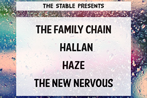The Forum : The Stable: The Family, Chain Hallan, Haze, The New Nervous